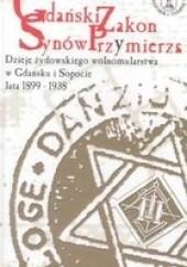 Okładka książki Gdański Zakon Synów Przymierza : dzieje żydowskiego wolnomularstwa w Gdańsku i Sopocie lata 1899-1938 Hanna Domańska