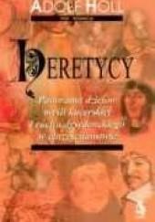 Okładka książki Heretycy. Panorama dziejów myśli kacerskiej i ruchu dysydenckiego w chrześcijaństwie