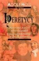 Okładka książki Heretycy. Panorama dziejów myśli kacerskiej i ruchu dysydenckiego w chrześcijaństwie Adolf Holl
