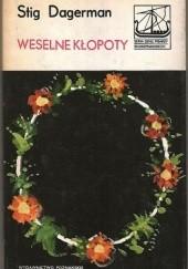 Okładka książki Weselne kłopoty Stig Dagerman
