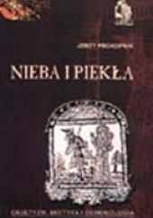 Okładka książki Nieba i piekła. Okultyzm, mistyka i demonologia Jerzy Prokopiuk