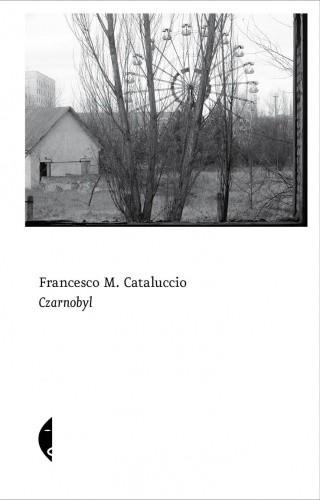 Okładka książki Czarnobyl Francesco Cataluccio