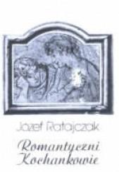 Okładka książki Romantyczni kochankowie Józef Ratajczak