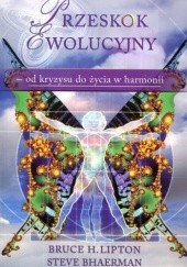 Okładka książki Przeskok Ewolucyjny od kryzysu do życia w harmonii Bruce Lipton