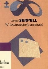 Okładka książki W towarzystwie zwierząt James Serpell
