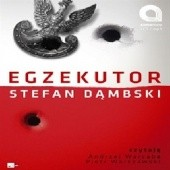 Okładka książki Egzekutor Stefan Dąmbski