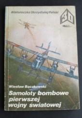 Okładka książki Samoloty bombowe pierwszej wojny światowej Wiesław Bączkowski
