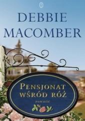 Okładka książki Pensjonat wśród róż Debbie Macomber