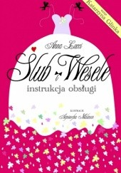 Okładka książki Ślub i wesele. Instrukcja obsługi Anna Lucci