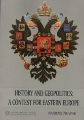 Okładka książki History and Geopolitics: a Contest for Eastern Europe Andrzej Nowak