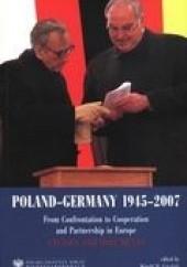 Okładka książki Poland-Germany 1945-2007. From Confrontation to Cooperation and Partnership in Europe Witold M. Góralski