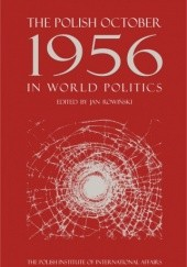 Okładka książki The Polish October 1956 in World Politics Jan Rowiński