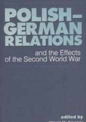 Okładka książki Polish-German Relations and the Effects of the Second World War Witold M. Góralski