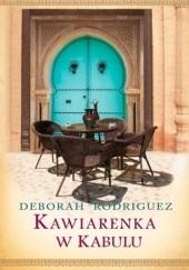Okładka książki Kawiarenka w Kabulu Deborah Rodriguez