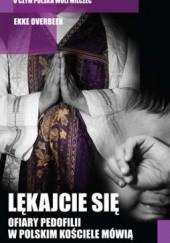 Okładka książki Lękajcie się. Ofiary pedofilii w polskim Kościele mówią