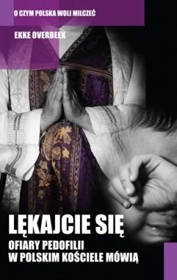 Okładka książki Lękajcie się. Ofiary pedofilii w polskim Kościele mówią Ekke Overbeek
