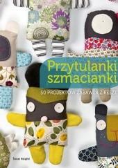 Okładka książki Przytulanki szmacianki. 50 projektów zabawek z resztek Clementine Collinet