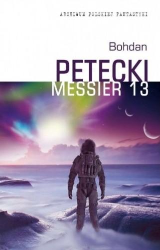 Okładka książki Messier 13 Bohdan Petecki