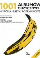 Okładka książki 1001 albumów muzycznych. Historia muzyki rozrywkowej praca zbiorowa,Robert Dimery