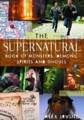 Okładka książki The Supernatural Book of Monsters, Spirits, Demons and Ghouls Alex Irvine