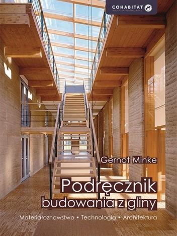 Okładka książki Podręcznik budowania z gliny Gernot Minke