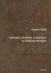 Okładka książki Najstarsza warstwa nazewnicza na ziemiach polskich (W granicach wczesnośredniowiecznej Słowiańszczyzny) Zbigniew Babik
