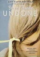 Okładka książki Zen and Xander Undone Amy Kathleen Ryan