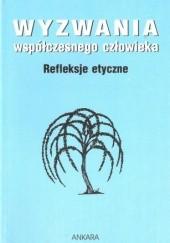 Okładka książki Wyzwania współczesnego człowieka. Refleksje etyczne
