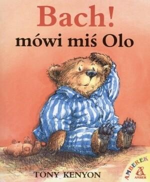 Okładka książki Bach! Mówi miś Olo Tony Kenyon