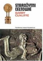 Okładka książki Starożytni Celtowie Barry Cunliffe