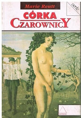 Okładka książki Córka czarownicy Marie Reutt