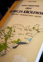 Okładka książki Nazwy miejscowe gminy Lubycza Królewska Historia - Osadnictwo - Język Mariusz Koper