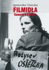Okładka książki Filmidła. Gawędy o filmach Agnieszka Osiecka