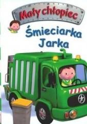 Okładka książki Mały chłopiec. Śmieciarka Jarka Émilie Beaumont,Nathalie Bélineau,Alexis Nesme