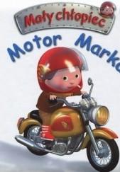 Okładka książki Mały chłopiec. Motor Marka Émilie Beaumont,Nathalie Bélineau,Alexis Nesme