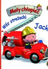 Okładka książki Mały chłopiec. Wóz strażacki Jacka Émilie Beaumont,Nathalie Bélineau,Alexis Nesme