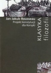 Okładka książki Projekt Konstytucji dla Korsyki Jean Jacques Rousseau