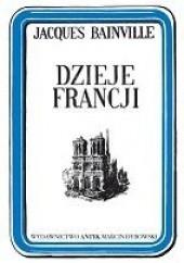 Okładka książki Dzieje Francji Jacques Bainville