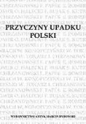 Okładka książki Przyczyny upadku Polski. Odczyty praca zbiorowa