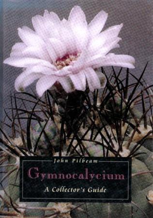 Okładka książki Gymnocalycium. A Collectors Guide John Pilbeam