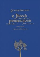 Okładka książki O trzech pierścieniach Jarosław Mikołajewski,Giovanni Boccaccio,Joanna Rusinek