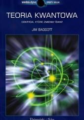 Okładka książki Teoria kwantowa. Odkrycia, które zmieniły świat Jim Baggott