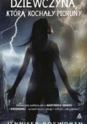 Okładka książki Dziewczyna, którą kochały pioruny Jennifer Bosworth