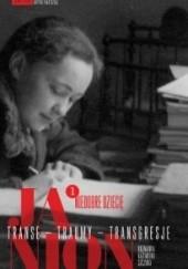 Okładka książki Janion. Transe - traumy - transgresje. 1: Niedobre dziecię Maria Janion,Kazimiera Szczuka