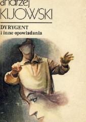 Okładka książki Dyrygent i inne opowiadania Andrzej Kijowski