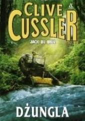 Okładka książki Dżungla Clive Cussler,Jack Du Brul