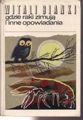 Okładka książki Gdzie raki zimują i inne opowiadania Witali Bianki