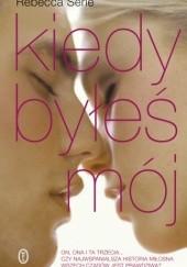 Okładka książki Kiedy byłeś mój Rebecca Serle