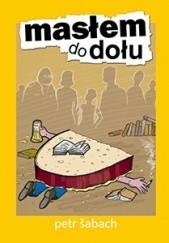 Okładka książki Masłem do dołu Petr Šabach