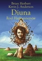 Okładka książki Diuna. Ród Harkonnenów Brian Patrick Herbert,Kevin J. Anderson
